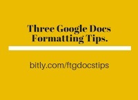 Free Technology for Teachers: Video - Three Google Docs Formatting Tips | Google for Teaching & Learning | Scoop.it