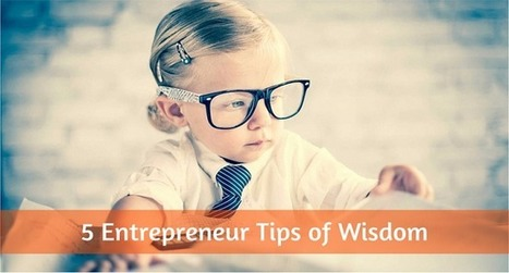 5 Entrepreneur Tips of Wisdom To Get You To The Next Level - Brainy Marketer   Blogging, Social Media, Marketing, Entrepreneurs   Scoop.it