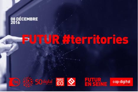 Futur en Seine ::: FUTUR #territories : une journée pour explorer le futur des VILLES et TERRITOIRES intelligents   URBANmedias   Scoop.it