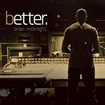 Brian McKnight – Better Album Download - Albums-Leaked.com The Biggest Place With Leaked Albums for free! | New Albums | Scoop.it