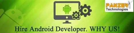 Hire a Professional Developer for Your Next Android App Development | Android Application Development in India | Scoop.it