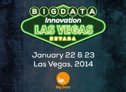 Big Data Innovation Summit, Las Vegas – January 22-23, 2014 | Big data in enterprise | Scoop.it