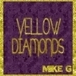 Various Artists - Yellow Diamonds Hosted by Mike G | hff | Scoop.it