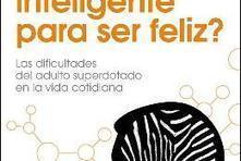 Demasiado inteligente para ser feliz :: Ocio y cultura :: Guía Cultural | alta capacidad y educación | Scoop.it