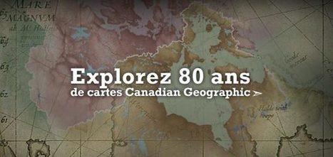 Vous êtes ici - 80 ans de cartographie par Canadian Geographic | Clic France | Scoop.it