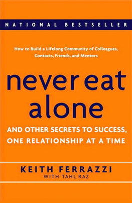 """10 Smart Networking Lessons I Learned from """"Never Eat Alone"""" 