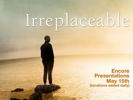 Irreplaceable movie encore in theaters May 15 - No End to Books (Christian reviews) | movie reviews | Scoop.it