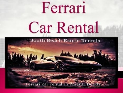 Ferrari Car Rental at Reasonable Cost | Business | Scoop.it