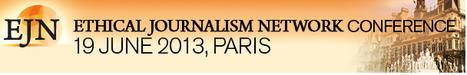 Congreso mundial de periodismo ético EJN (Ethical Journalism Network) 19 de Junio 2013 | Innovación y nuevas tendencias de los medios y del periodismo | Scoop.it