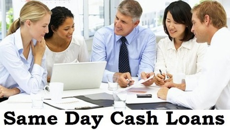 Same Day Cash Loans - Awesome Monetary Relief For Salaried Class People! | Bad Credit Payday Loans | Scoop.it