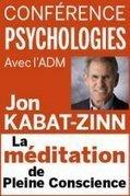 EVENEMENT !!! CONFERENCE Jon KABAT-ZINN - à Paris 29/04/2015 - 19:45 | La pleine Conscience | Scoop.it