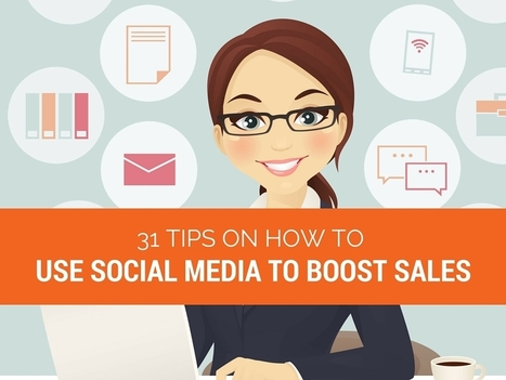 31 Tips on How to Use Social Media to Boost Sales | Social Media Journal | Scoop.it