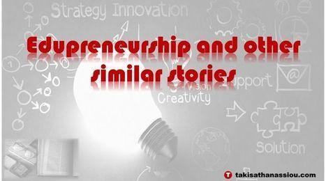 Edupreneurship: A New Dimension Of The Entreprenruship | Takis Athanassiou | Leadership Initiative | Scoop.it