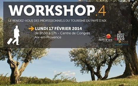 Aix tient son Workshop « La Quotidienne - Toute l'actualité du tourisme | Workshop 2014 - le rendez-vous des professionnels du Tourisme | Scoop.it