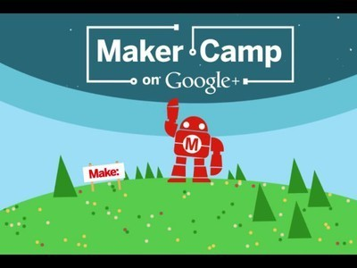 Spend the Summer at Maker Camp, Learning to Build, Hack, and ... | Chromebooks at School | Scoop.it