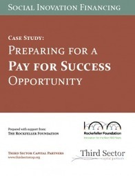 Case Study: Preparing for a Pay for Success Opportunity - Third Sector Capital Partners | Nonprofit Social impact | Scoop.it