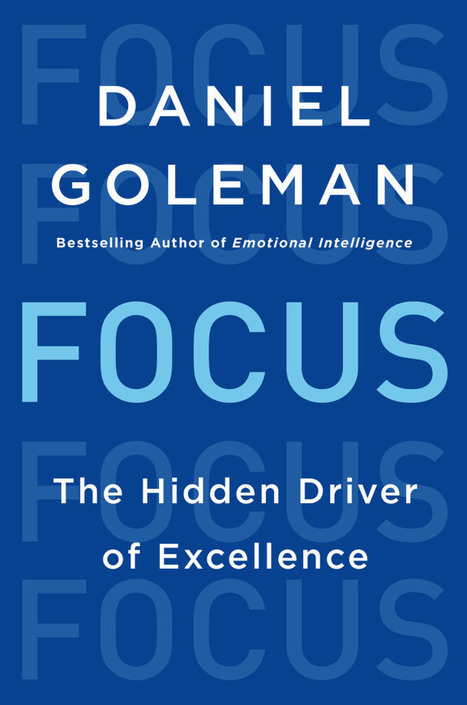Daniel Goleman's New Focus - Six Seconds | Educar, innovar, compartir | Scoop.it