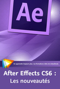 After Effects CS6 : Les nouveautés | After Effects | Scoop.it