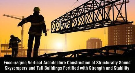 Vertical Architecture Designs Set to Redefine Construction Industry   Architecture Engineering & Construction (AEC)   Scoop.it