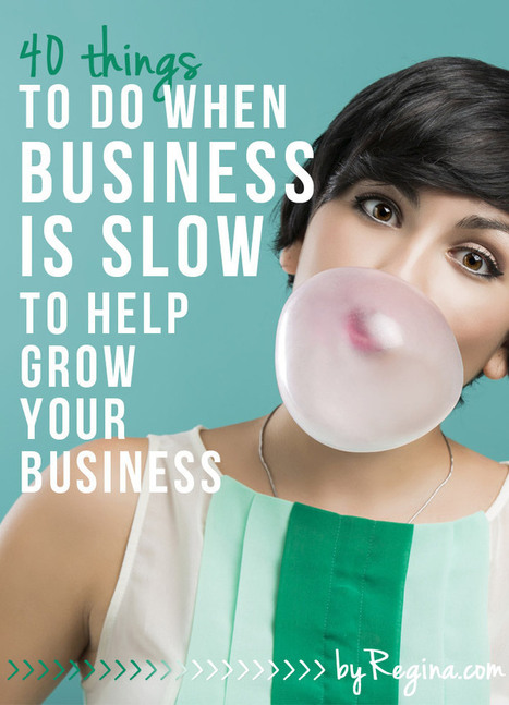 40 Things to Do When Business is Slow (to help grow your business) | Management Systems | Scoop.it