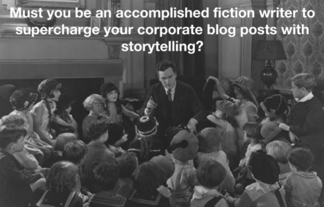 How To Get Storytelling Into Corporate Blogging | Doktor Spinn | Best Storytelling Picks | Scoop.it