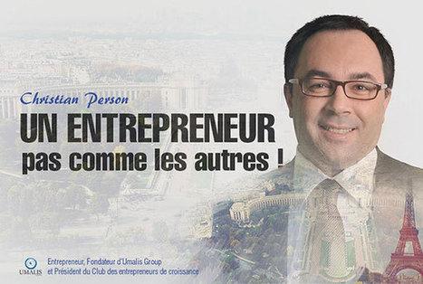 M Person, un entrepreneur pas comme les autres ! | Christian Person | Autoentrepreneurs | Scoop.it