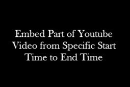 Embed Part of Youtube Video from Specific Start Time to End Time | Innovative Tools | Scoop.it