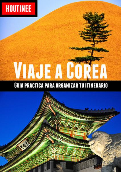 Viaje a Corea del Sur - Turismo fácil y por tu cuenta (Guía de Viaje) | houtinee | Scoop.it