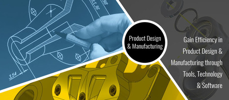 How to Gain Efficiency in Product Design & Manufacturing through Tools, Technology & Software?  | Mechanical Engineering & Design | Scoop.it