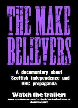 'The Make believers' – Film company announces plans for documentary about BBC reporting in Scotland | YES for an Independent Scotland | Scoop.it