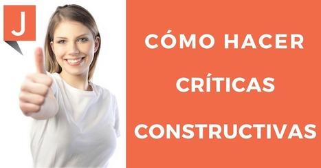 9 Consejos para realizar con éxito una crítica constructiva | Recull diari | Scoop.it