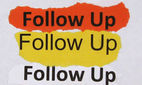 Voracious Follow-up and Having your Clients LOVE you for it | Business Success | Scoop.it