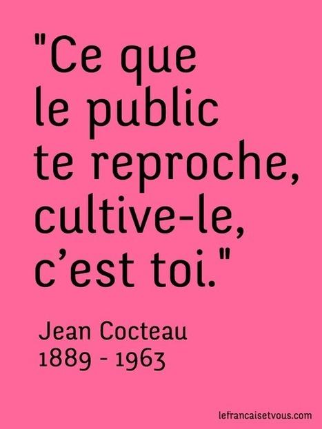 Le français et vous — What the public criticizes in you, cultivate. It... | French learning - le Français dans tous ses états | Scoop.it