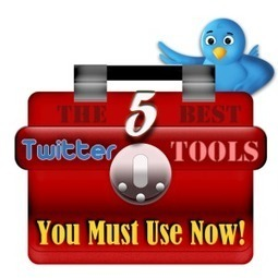 The 5 Best Twitter Tools You Must Use NOW! | TWITTER TIPS & ENGAGEMENT IDEAS | Scoop.it