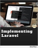 Implementing Laravel - PDF Free Download - Fox eBook | IT Books Free Share | Scoop.it