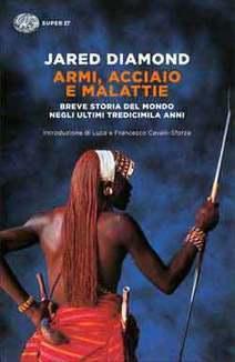 Piero Dominici: Armi, acciaio e malattie...Complessità, evoluzione e ambivalenza delle civiltà | AulaWeb Storia | Scoop.it