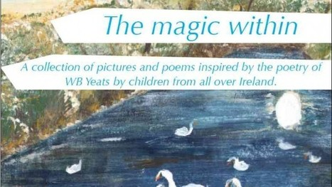 The Magic Within: Pictures and Poems inspired by W. B. Yeats by Children from all over Ireland | The Irish Literary Times | Scoop.it