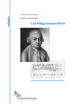 [livre] Gilles Cantagrel : Carl Philip Emanuel Bach Éditions Papillon, collection Mélophiles | Muzibao | Scoop.it