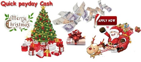 Quick christmas-xmas payday loans UK | Quick approval payday | Scoop.it