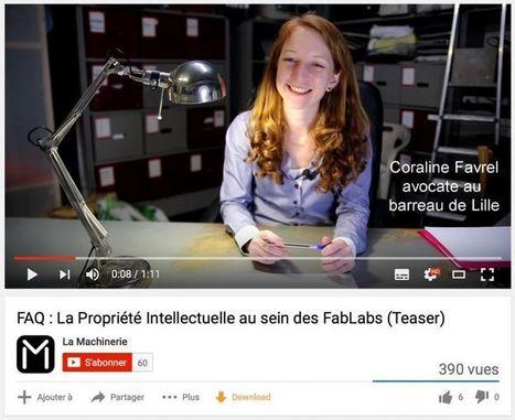 Une série de vidéos sur le droit de propriété intellectuelle dans les Fablabs | Vous avez dit Innovation ? | Scoop.it
