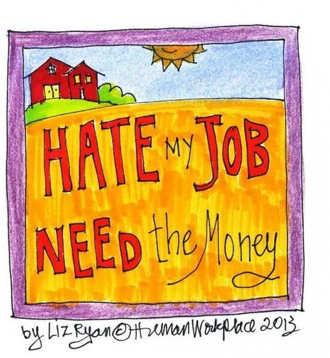 I Hate My Job, But I Need the Money | So you want to quit your job? | Scoop.it