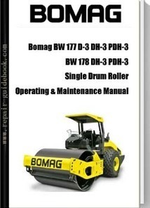 Bomag BW 177 D-3 DH-3 PDH-3, BW 178 DH-3 PDH-3 Single Drum Roller Operating & Maintenance Manual pdf download | pdf download|Factory&Workshop Repair Manual|Service Manuals | DO IT YOURSELF | Scoop.it