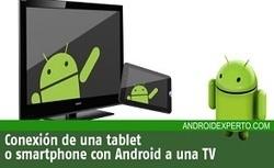 Como conectar una tablet o smartphone con Android a la TV. | notícies TIC | Scoop.it