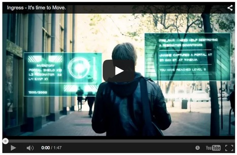 Google's 'Ingress' and 'Endgame': What's next? | Moore Interaction | Scoop.it