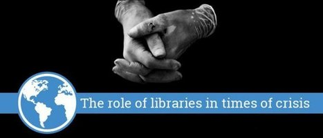 The role of libraries in times of crisis | Librarians in times of social unrest | Scoop.it