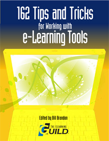 The eLearning Guild : Guild eBooks: 162 Tips and Tricks for Working with e-Learning Tools | Docentes y TIC (Teachers and ICT) | Scoop.it