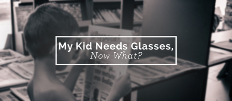 How to Deal When Your Kid Needs Prescription Glasses | All about Eyeglasses | Scoop.it
