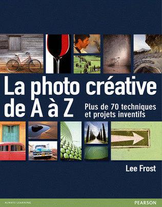 La photo créative de A à Z de Lee Frost | Livres photo | Scoop.it