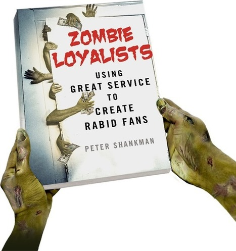 Turn Customers Into Zombie Loyalists: Peter Shankman Talks to Marketing Smarts [Podcast] | The CEO's Guide to Growth | Scoop.it