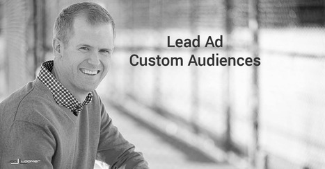 Create Facebook Custom Audiences for Lead Ad Form Engagement | Facebook for Business Marketing | Scoop.it